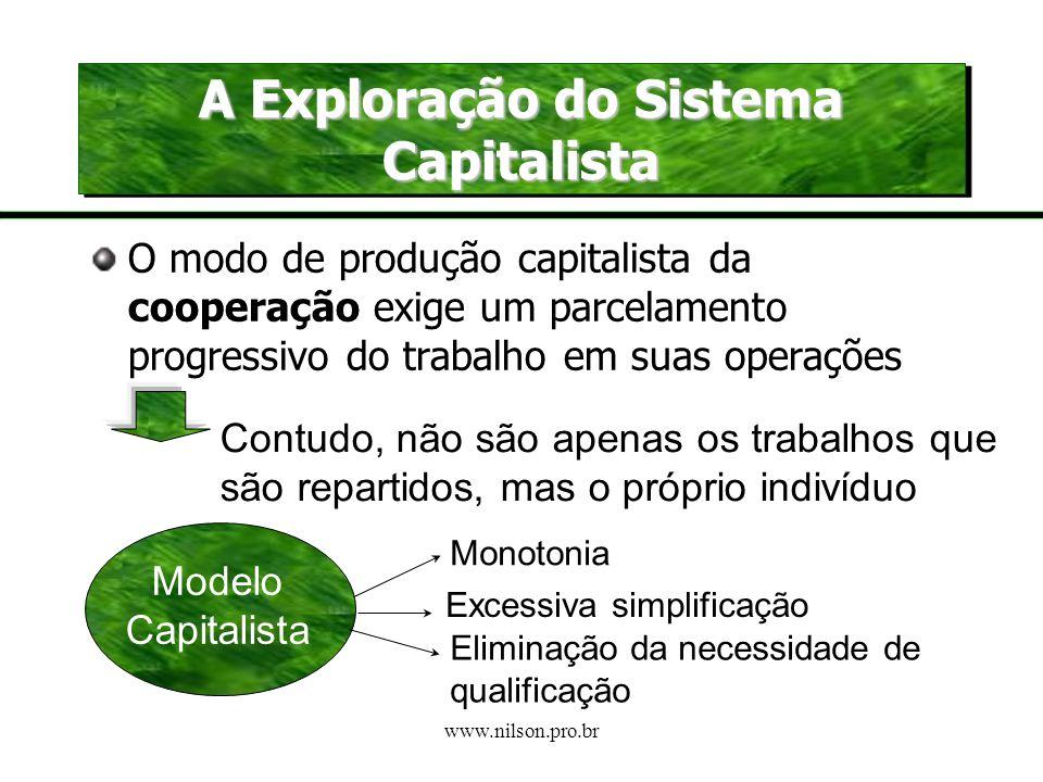 www.nilson.pro.br A ´glorificação do trabalho´ A ideologia do protestantismo defendia que o trabalho deveria ser exercido de forma planejada, padroniz