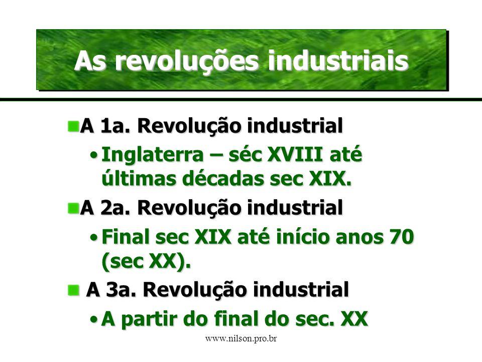 www.nilson.pro.br As revoluções industriais A 1a.