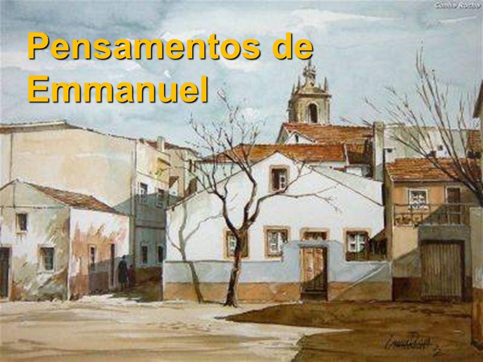 Pensamentos de Emmanuel Pensamentos de Emmanuel