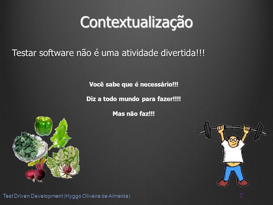 Contextualização Testar software não é uma atividade divertida!!.