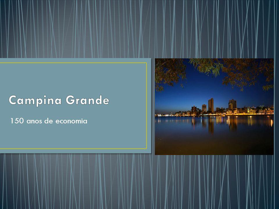 A economia na cidade de Campina Grande foi e ainda é, voltada para diversos aspectos, tornando-a assim um polo comercial e exportador de importância considerável no mercado.