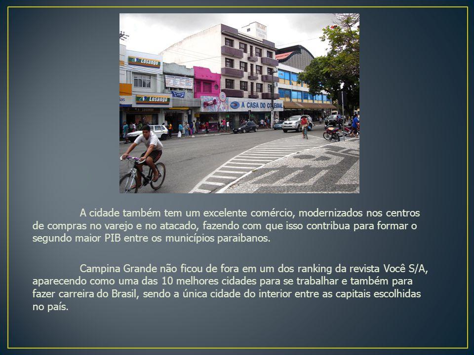 A cidade também tem um excelente comércio, modernizados nos centros de compras no varejo e no atacado, fazendo com que isso contribua para formar o segundo maior PIB entre os municípios paraibanos.