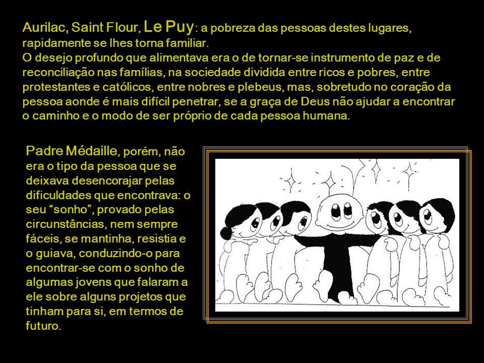 Aurilac, Saint Flour, Le Puy : a pobreza das pessoas destes lugares, rapidamente se lhes torna familiar.