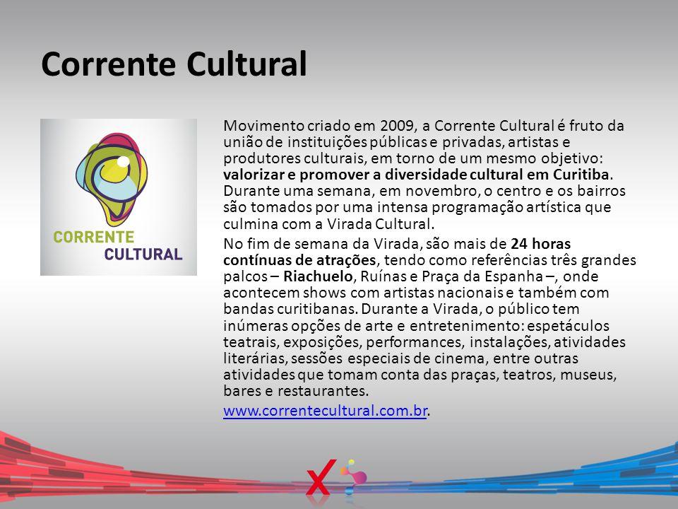 Corrente Cultural Movimento criado em 2009, a Corrente Cultural é fruto da união de instituições públicas e privadas, artistas e produtores culturais,