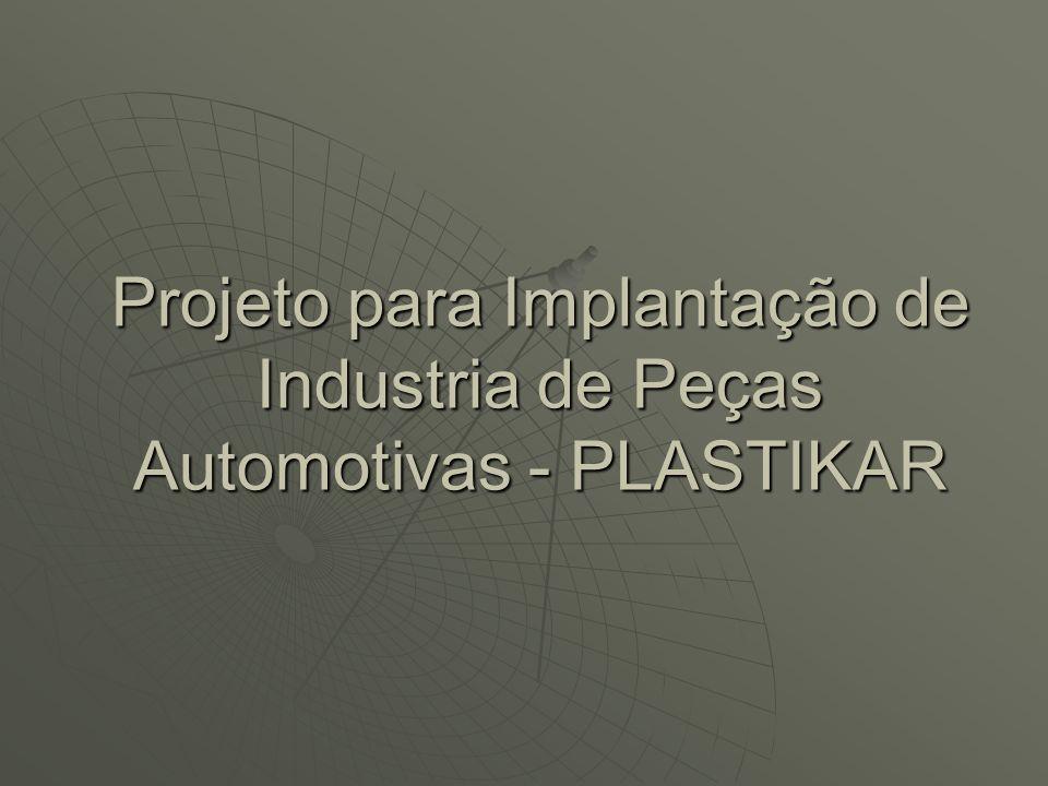 Projeto para Implantação de Industria de Peças Automotivas - PLASTIKAR