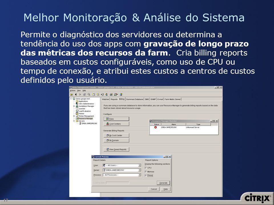17 Melhor Monitoração & Análise do Sistema Permite o diagnóstico dos servidores ou determina a tendência do uso dos apps com gravação de longo prazo d