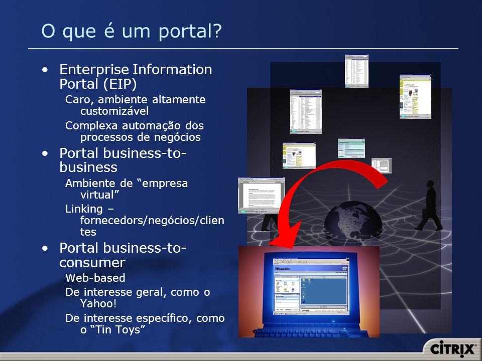 O que é um portal? Enterprise Information Portal (EIP) Caro, ambiente altamente customizável Complexa automação dos processos de negócios Portal busin