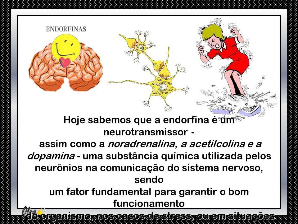 O aumento de algumas substâncias no cérebro, têm um efeito analgésico muito potente. Essas substâncias chamadas endorfinas, possuem semelhanças bioquí