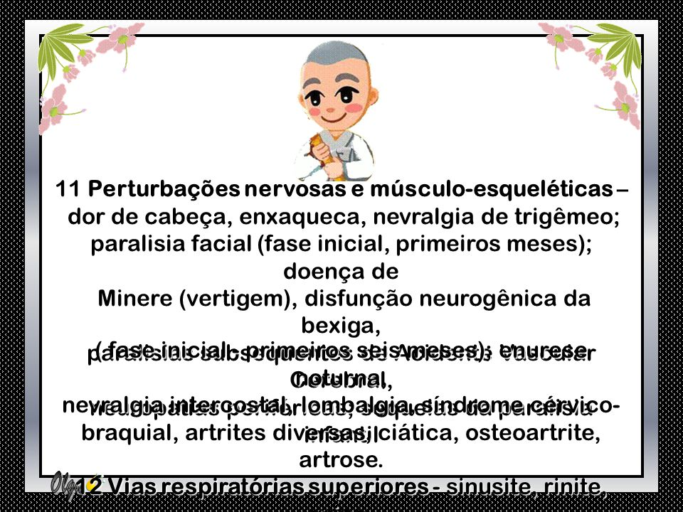 7 Dermatologia - dermatite facial, eczema tópico; 8 Sistema respiratório - bronquite aguda, asma 8 Sistema respiratório - bronquite aguda, asma brônqu