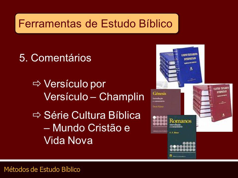 Métodos de Estudo Bíblico Ferramentas de Estudo Bíblico 5. Comentários Versículo por Versículo – Champlin Série Cultura Bíblica – Mundo Cristão e Vida