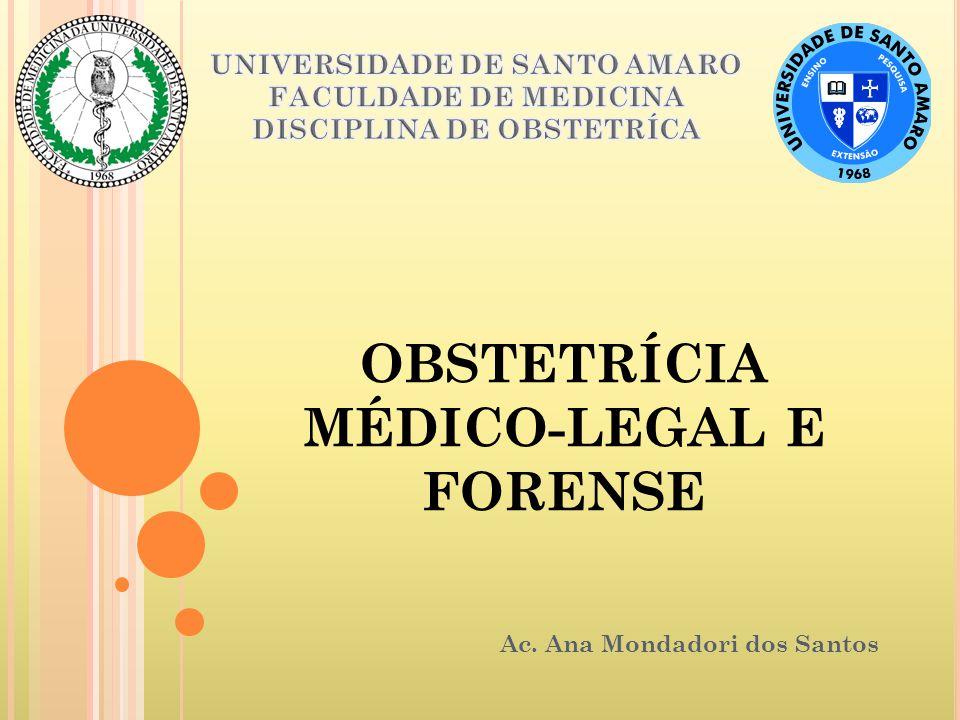 OBSTETRÍCIA MÉDICO-LEGAL E FORENSE Ac. Ana Mondadori dos Santos