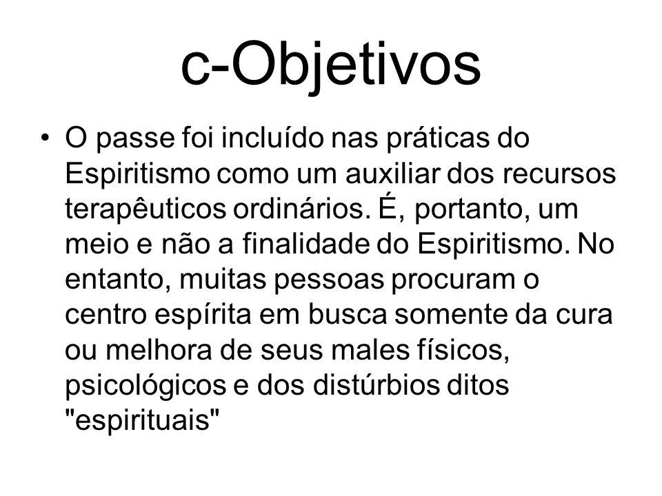 O passe foi incluído nas práticas do Espiritismo como um auxiliar dos recursos terapêuticos ordinários. É, portanto, um meio e não a finalidade do Esp