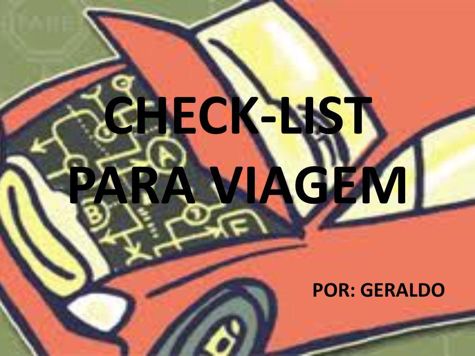 CHECK-LIST PARA VIAGEM POR: GERALDO