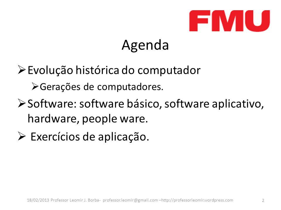 Agenda Evolução histórica do computador Gerações de computadores.