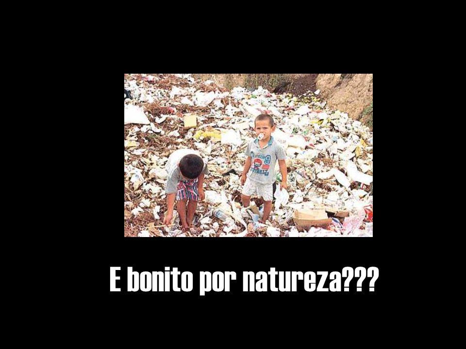 E bonito por natureza???