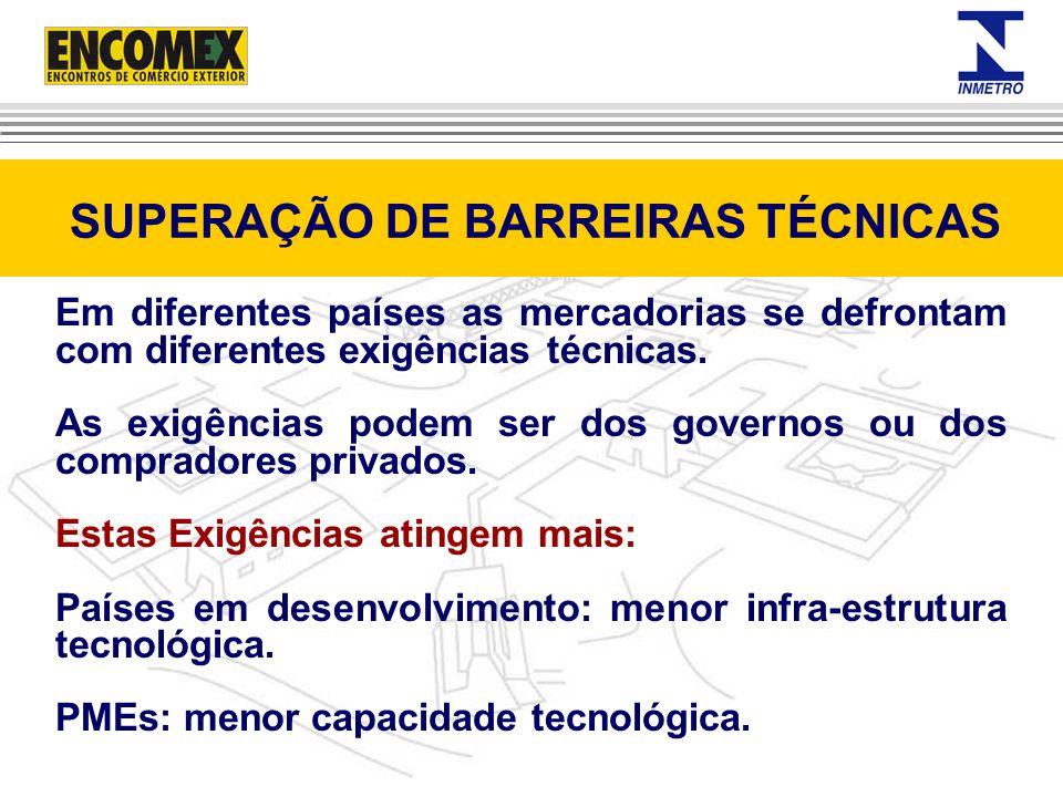 Em diferentes países as mercadorias se defrontam com diferentes exigências técnicas. As exigências podem ser dos governos ou dos compradores privados.