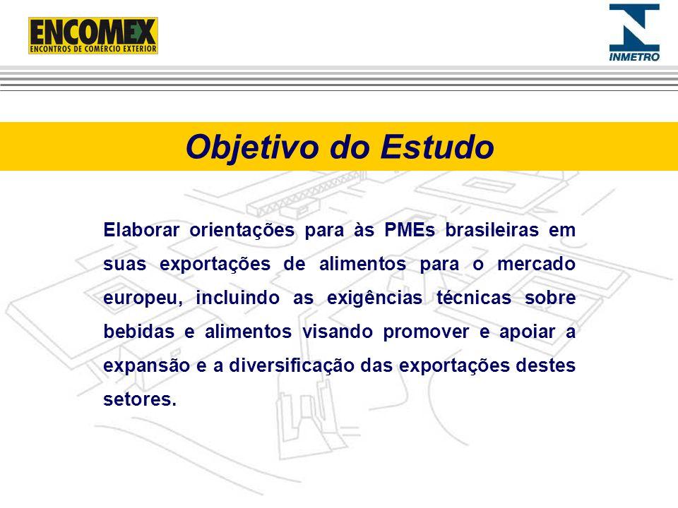 Objetivo do Estudo Elaborar orientações para às PMEs brasileiras em suas exportações de alimentos para o mercado europeu, incluindo as exigências técn