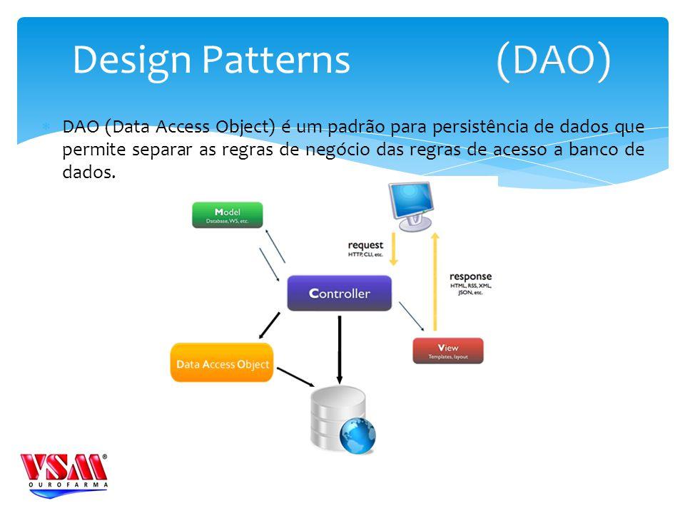 DAO (Data Access Object) é um padrão para persistência de dados que permite separar as regras de negócio das regras de acesso a banco de dados. Design