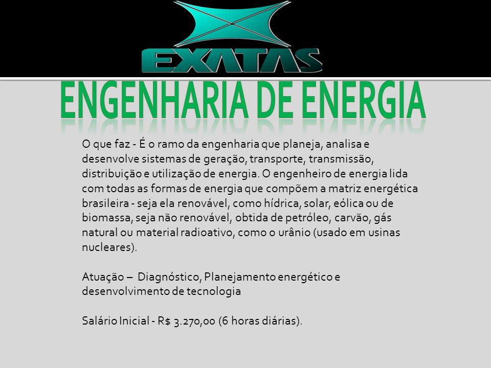 O que faz - É o ramo da engenharia que planeja, analisa e desenvolve sistemas de geração, transporte, transmissão, distribuição e utilização de energia.