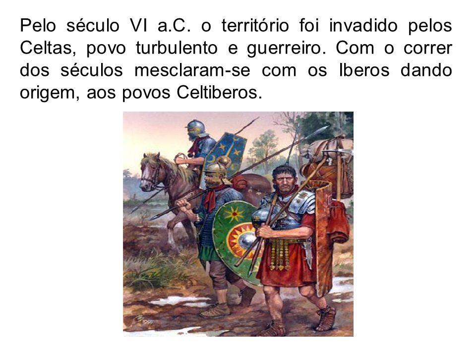 Pelo século VI a.C.o território foi invadido pelos Celtas, povo turbulento e guerreiro.