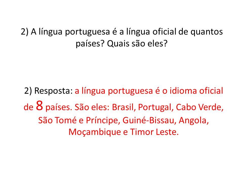 2) A língua portuguesa é a língua oficial de quantos países.
