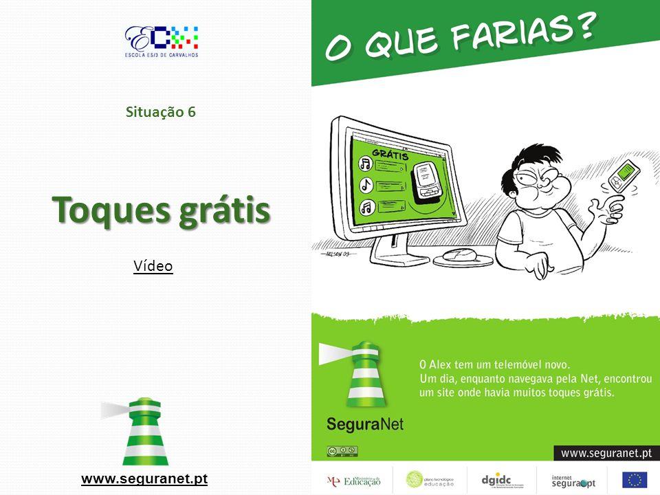 Toques grátis Situação 6 Toques grátis www.seguranet.pt Vídeo