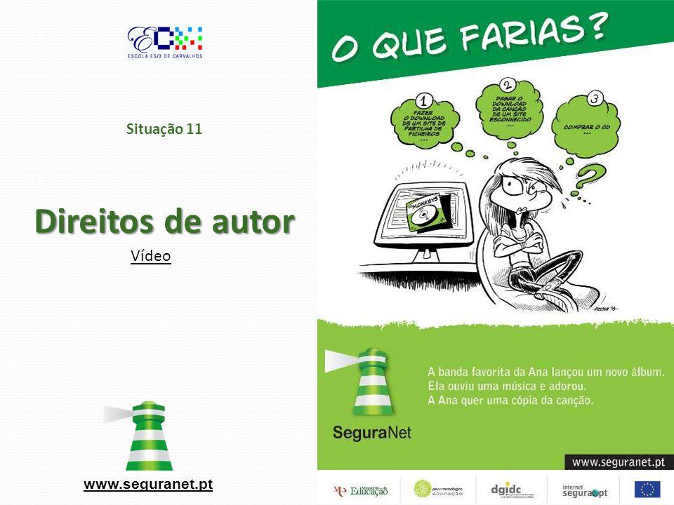 Direitos de autor Situação 11 Direitos de autor www.seguranet.pt Vídeo