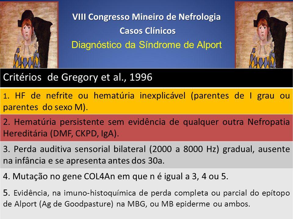 Pablo Picasso.,1952 Critérios de Gregory et al., 1996 1. HF de nefrite ou hematúria inexplicável (parentes de I grau ou parentes do sexo M). 2. Hematú