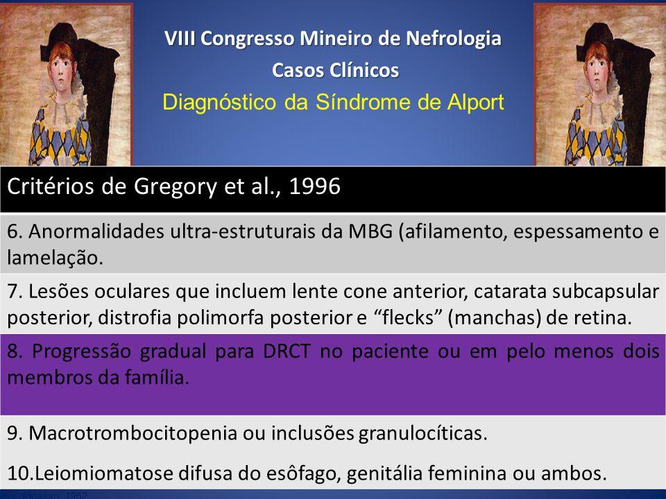 Pablo Picasso.,1952 Critérios de Gregory et al., 1996 6. Anormalidades ultra-estruturais da MBG (afilamento, espessamento e lamelação. 7. Lesões ocula
