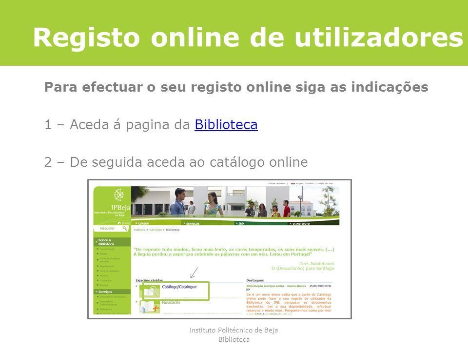 Instituto Politécnico de Beja Biblioteca Registo online de utilizadores Para efectuar o seu registo online siga as indicações 1 – Aceda á pagina da Bi