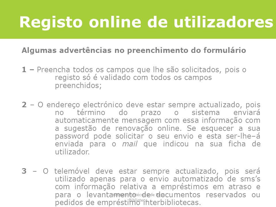 Instituto Politécnico de Beja Biblioteca Registo online de utilizadores Algumas advertências no preenchimento do formulário 1 – Preencha todos os camp
