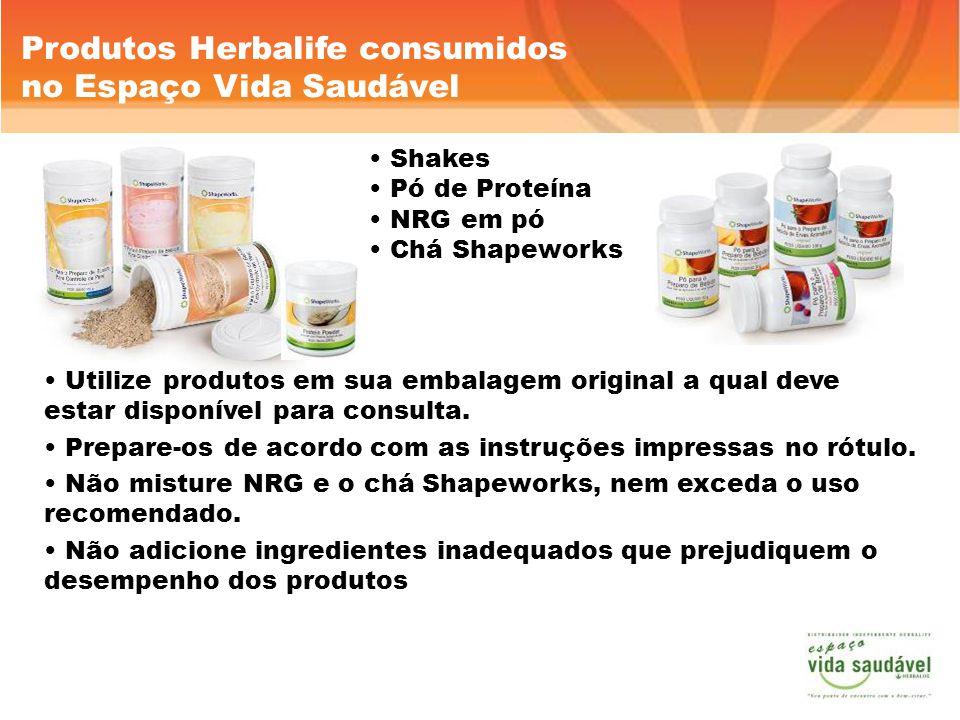 Produtos Herbalife consumidos no Espaço Vida Saudável Shakes Pó de Proteína NRG em pó Chá Shapeworks Utilize produtos em sua embalagem original a qual