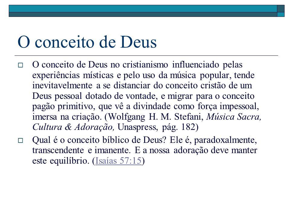 O conceito de Deus O conceito de Deus no cristianismo influenciado pelas experiências místicas e pelo uso da música popular, tende inevitavelmente a s