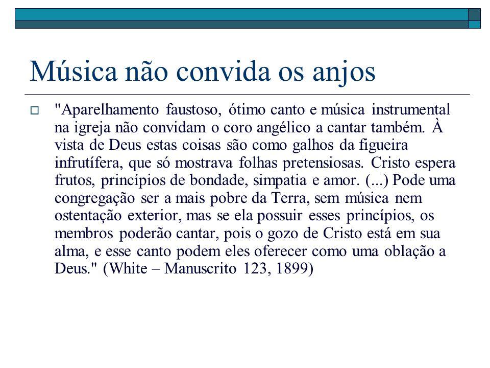 Música não convida os anjos
