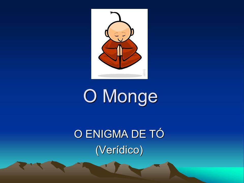 O Monge O ENIGMA DE TÓ (Verídico)