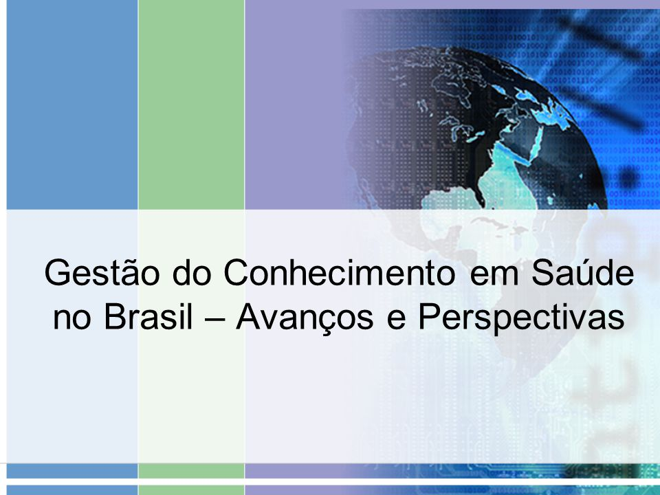 Gestão do Conhecimento em Saúde no Brasil – Avanços e Perspectivas