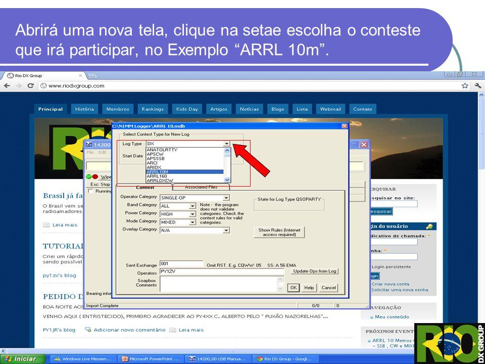 Abrirá uma nova tela, clique na setae escolha o conteste que irá participar, no Exemplo ARRL 10m.