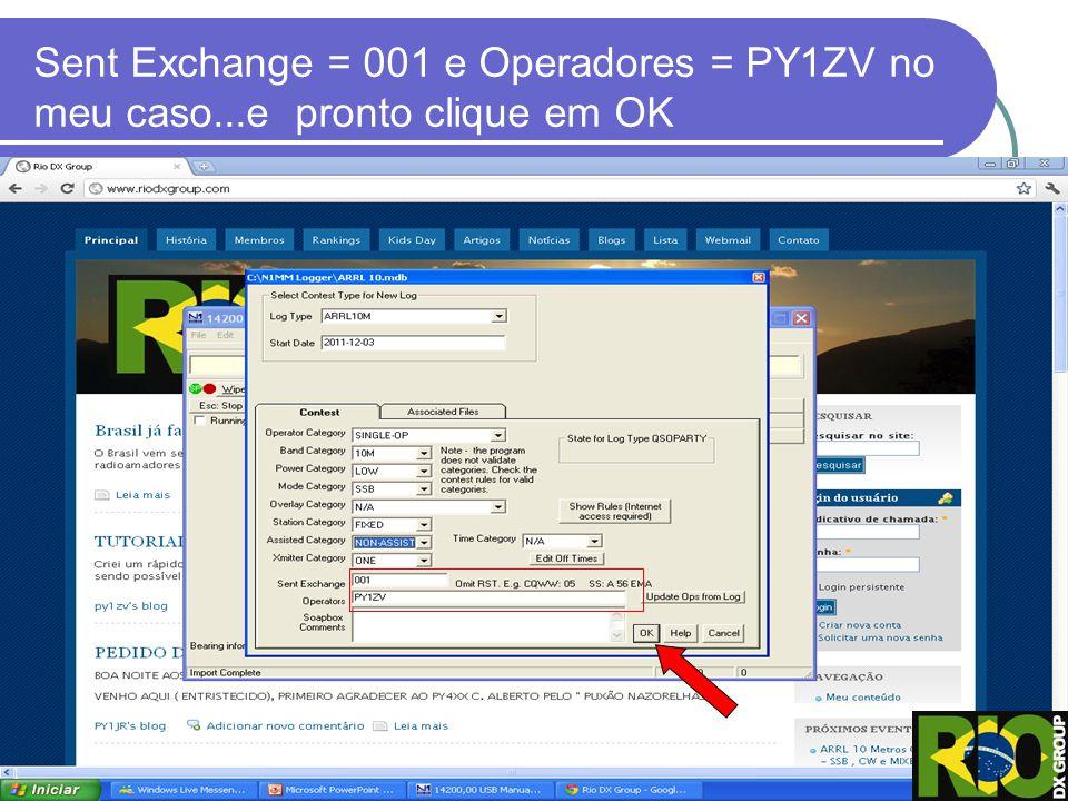 Sent Exchange = 001 e Operadores = PY1ZV no meu caso...e pronto clique em OK
