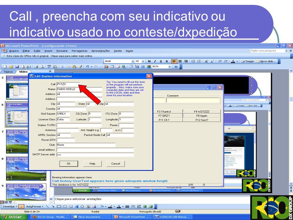 Call, preencha com seu indicativo ou indicativo usado no conteste/dxpedição