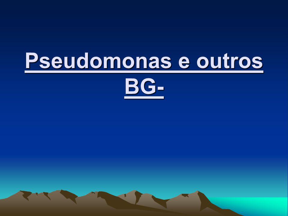 Pseudomonas e outros BG-
