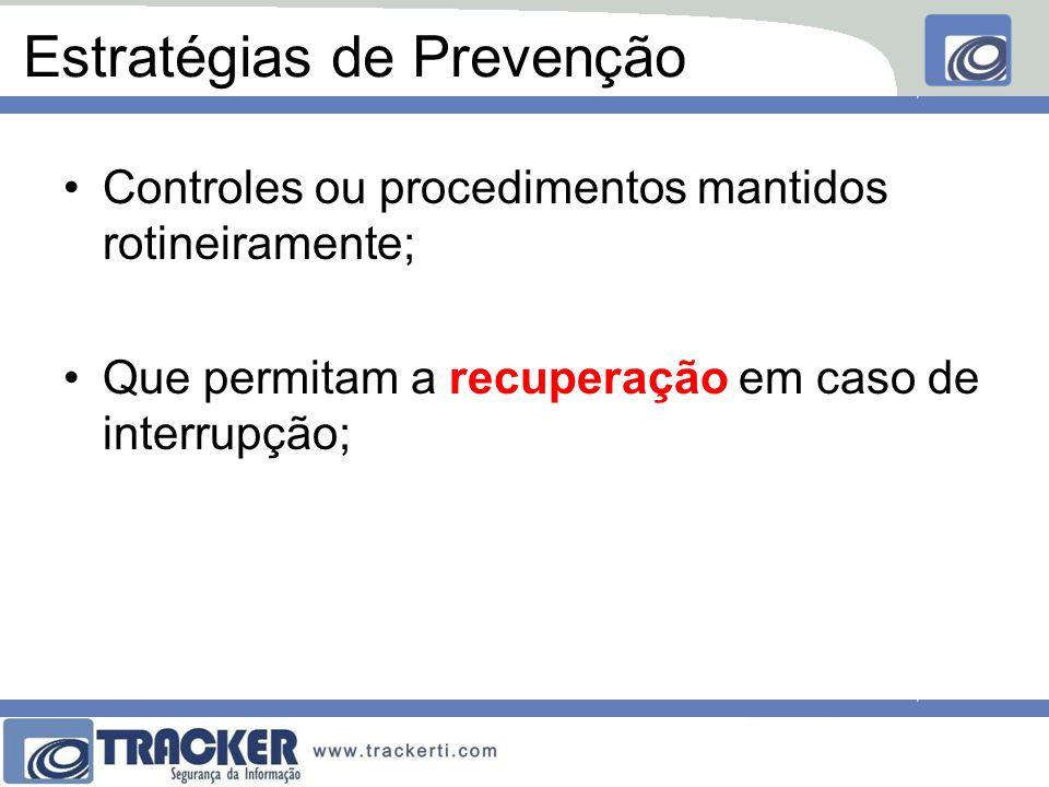 Estratégias de Prevenção Nobreaks \ geradores de energia; Componentes redundantes ativos; –Ex.