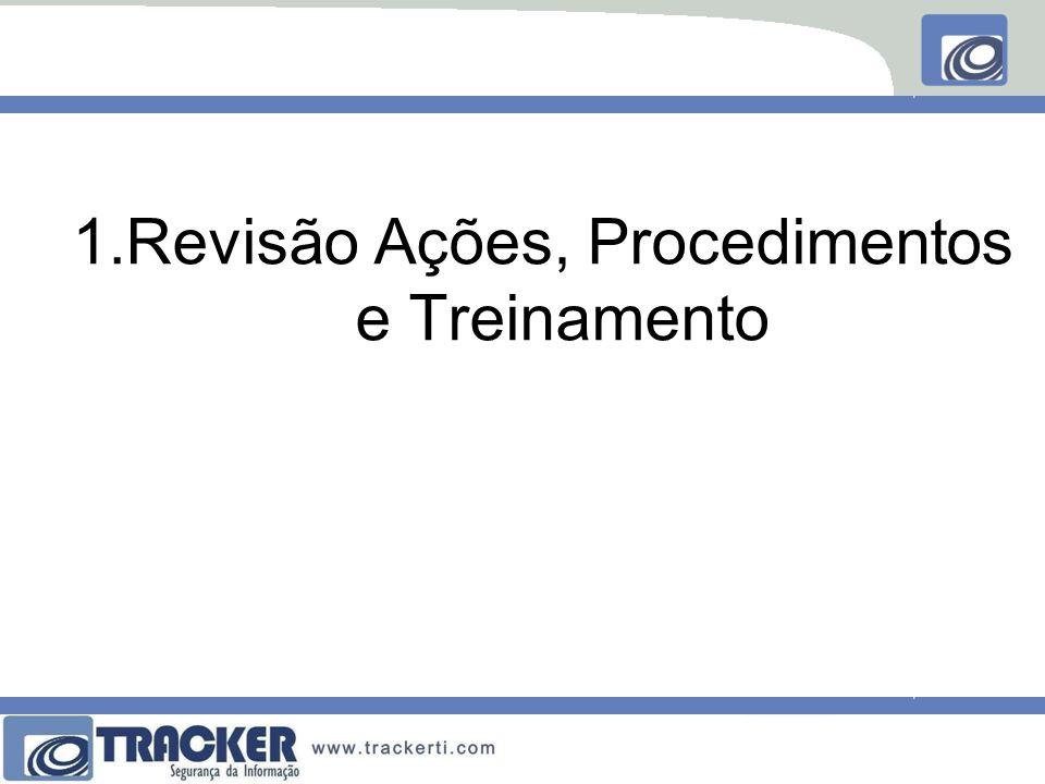 1.Revisão Ações, Procedimentos e Treinamento