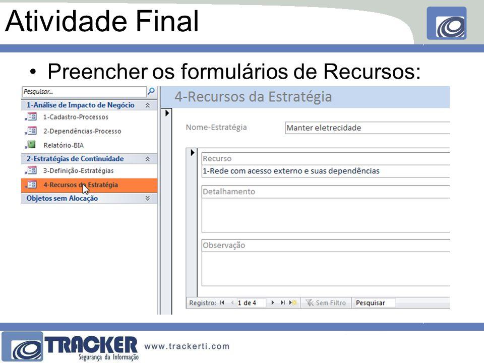 Atividade Final Preencher os formulários de Recursos: