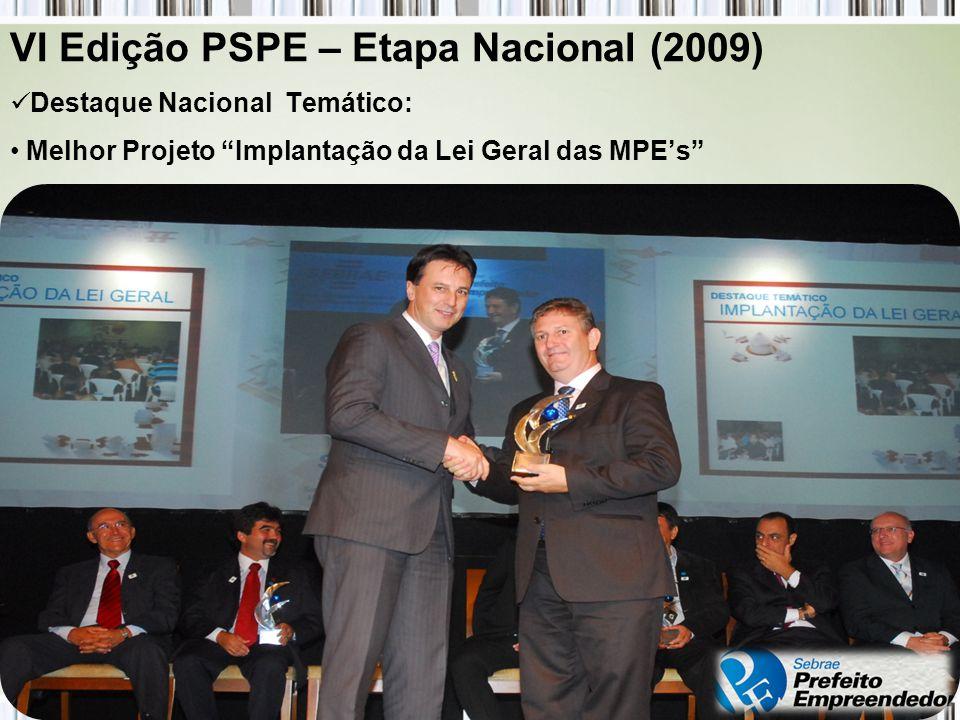 Destaque Nacional Temático: Melhor Projeto Implantação da Lei Geral das MPEs VI Edição PSPE – Etapa Nacional (2009)