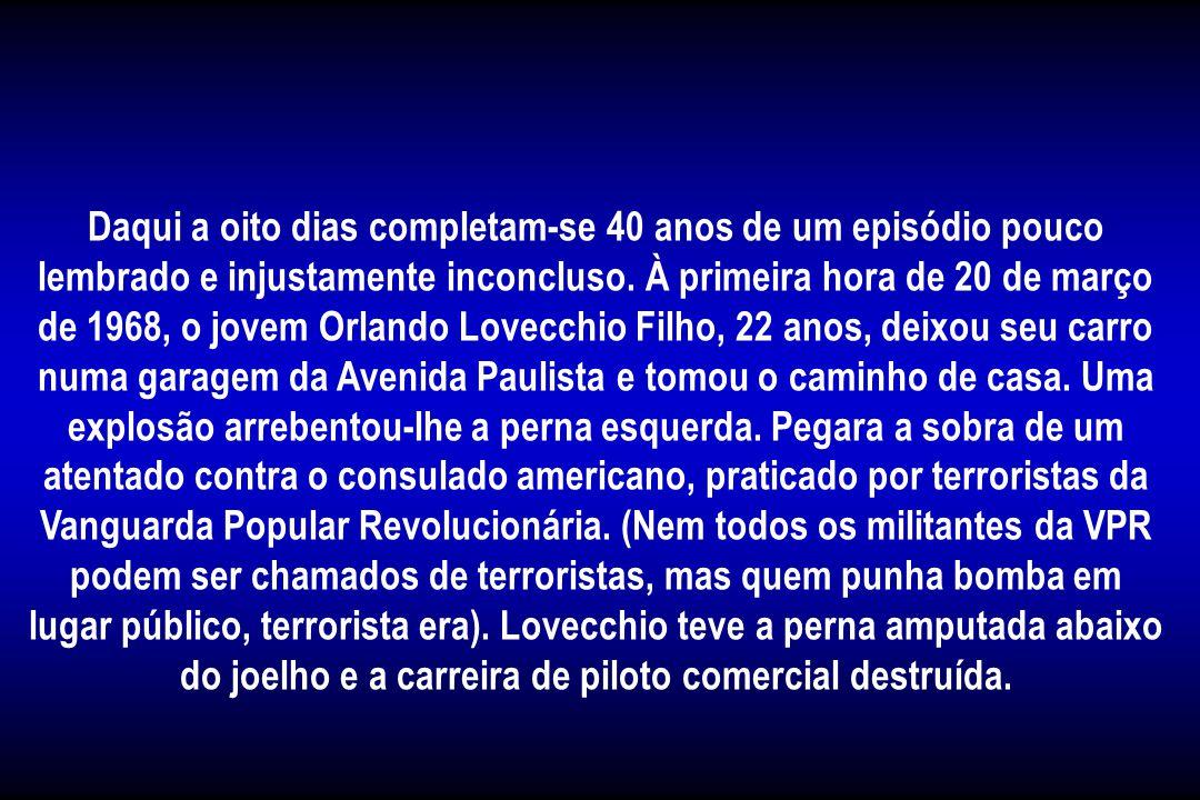 ( * ) Élio Gaspari O terrorista de 1968 - remunera-se em 2008.