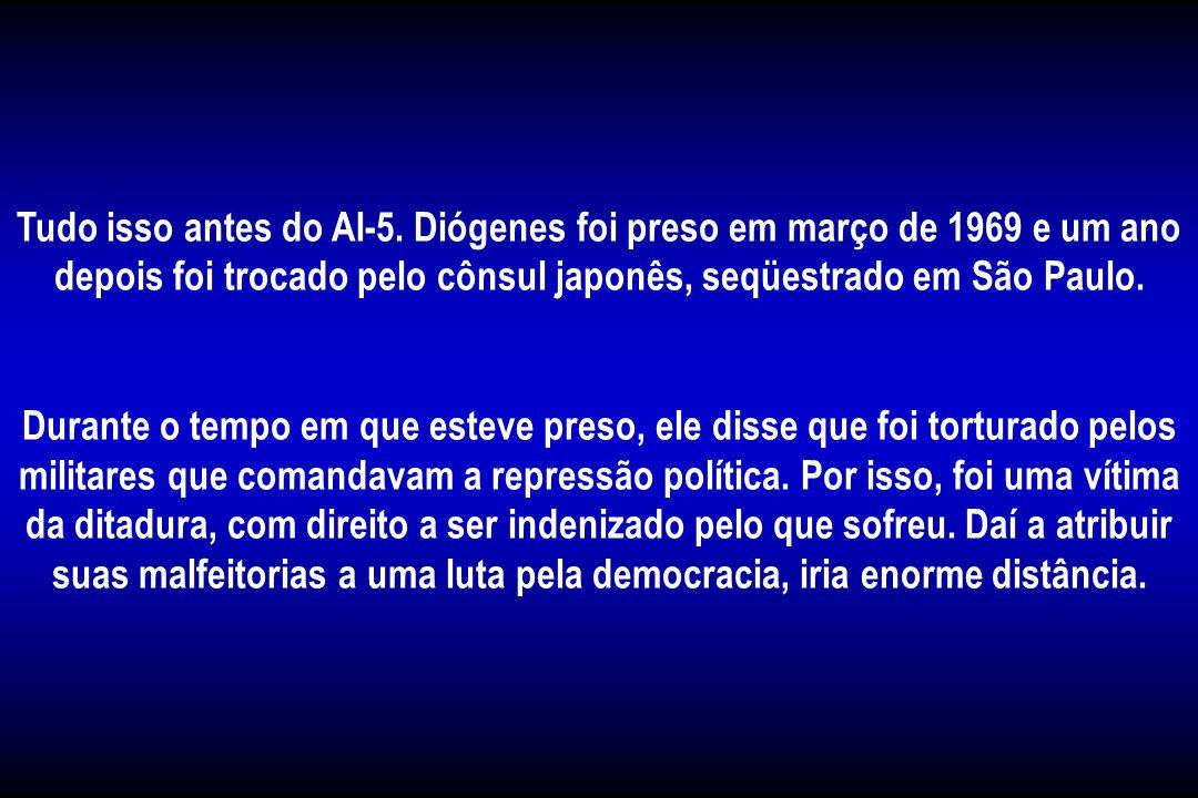 Em 1968, com mestrado cubano em explosivos, Diógenes atacou dois quartéis participou de quatro assaltos, três atentados à bomba e uma execução. Em men