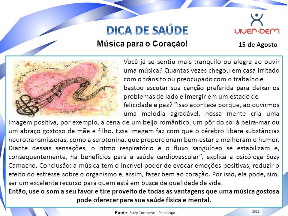 Música para o Coração.15 de Agosto Você já se sentiu mais tranquilo ou alegre ao ouvir uma música.