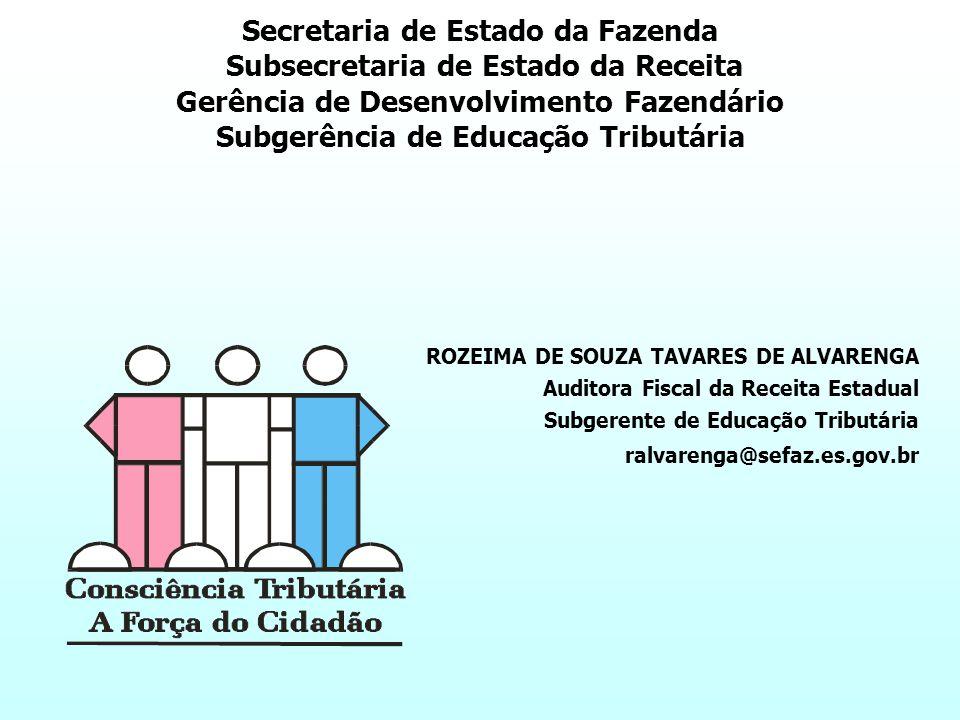 Secretaria de Estado da Fazenda Subsecretaria de Estado da Receita Subsecretaria de Estado da Receita Gerência de Desenvolvimento Fazendário Subgerênc