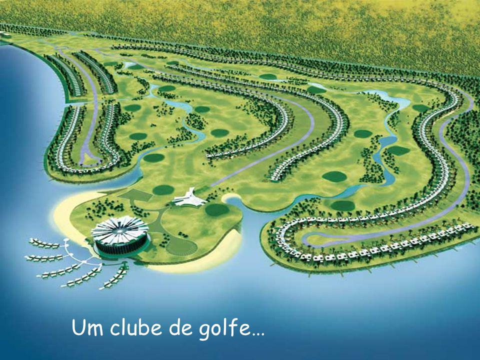 Um clube de golfe…