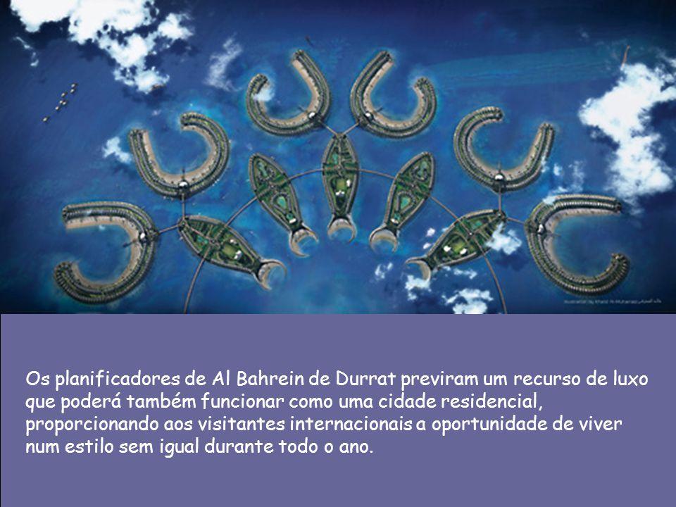 Os planificadores de Al Bahrein de Durrat previram um recurso de luxo que poderá também funcionar como uma cidade residencial, proporcionando aos visi